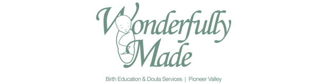 Wonderfully Made | Birth Education & Doula Services | Pioneer Valley